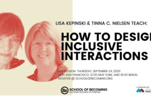 How to Design Inclusive Interactions Tinna Nielsen and Lisa Kepinski