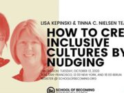Lisa-Kepinski-and-Tinna-Nielsen-How-to-create-inclusive-cultures-by-nudging